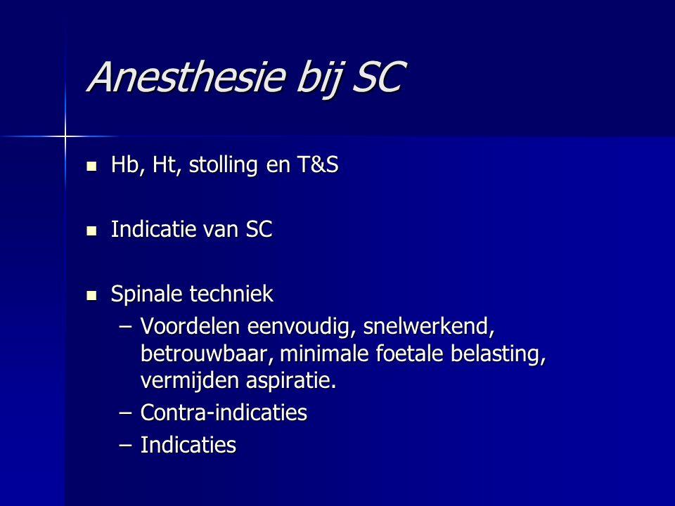 Anesthesie bij SC Hb, Ht, stolling en T&S Indicatie van SC