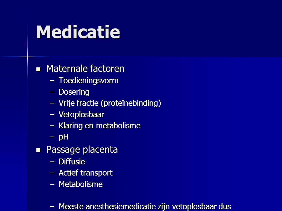 Medicatie Maternale factoren Passage placenta Toedieningsvorm Dosering