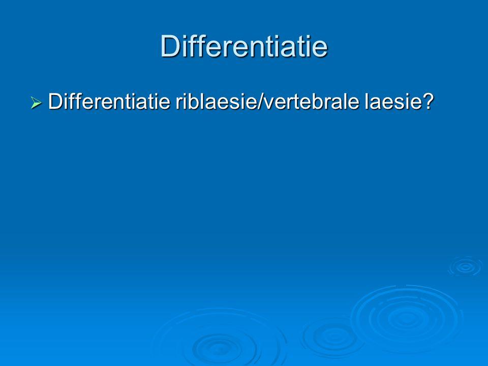 Differentiatie Differentiatie riblaesie/vertebrale laesie