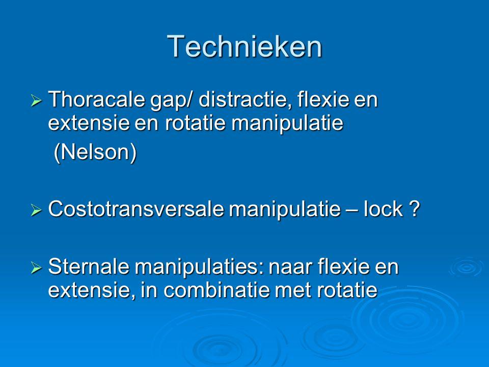 Technieken Thoracale gap/ distractie, flexie en extensie en rotatie manipulatie. (Nelson) Costotransversale manipulatie – lock