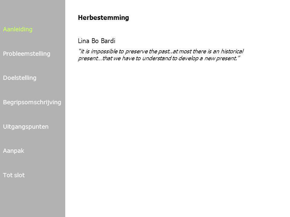 Herbestemming Lina Bo Bardi Aanleiding Probleemstelling