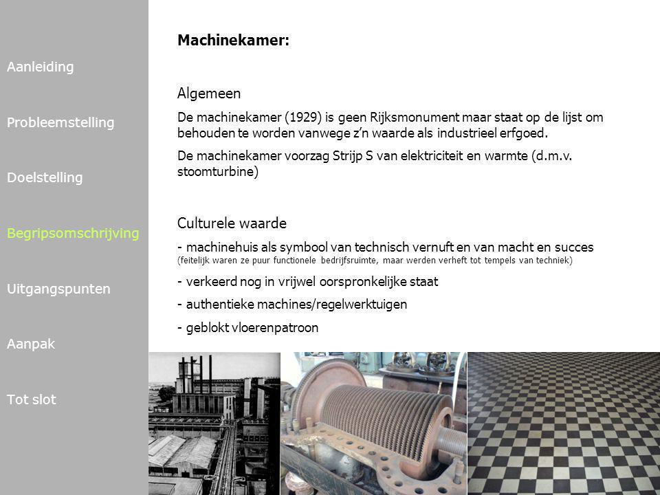 Machinekamer: Algemeen Culturele waarde Aanleiding Probleemstelling