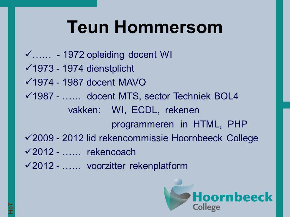 Teun Hommersom …… - 1972 opleiding docent WI 1973 - 1974 dienstplicht