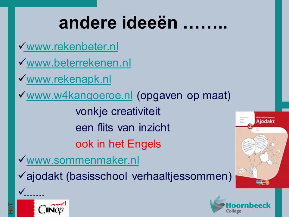 andere ideeën …….. www.rekenbeter.nl www.beterrekenen.nl