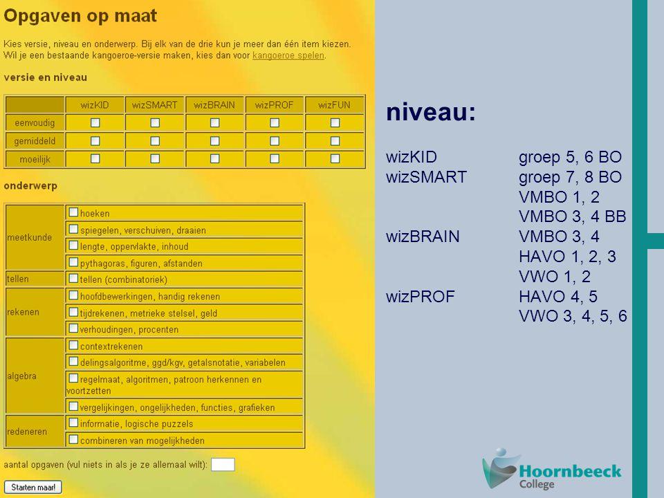 niveau: wizKID groep 5, 6 BO wizSMART groep 7, 8 BO VMBO 1, 2