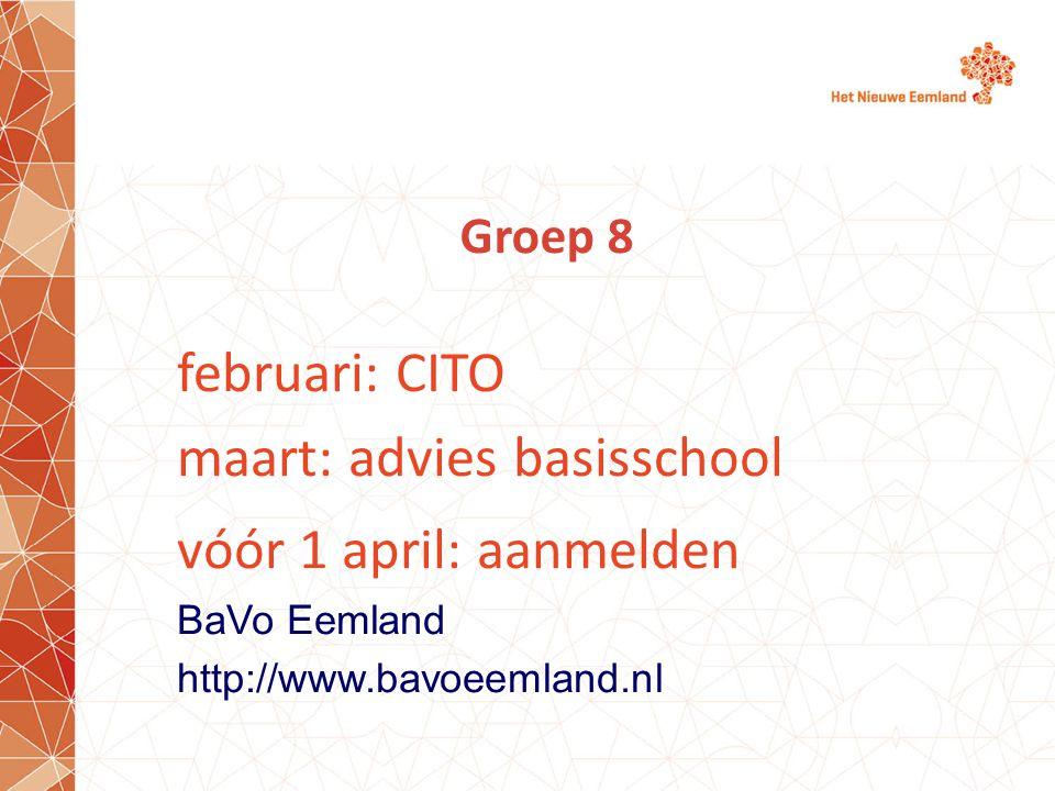 maart: advies basisschool vóór 1 april: aanmelden