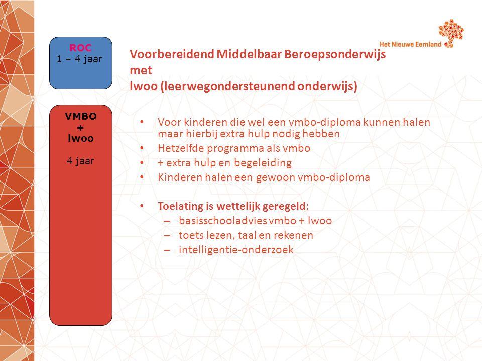 ROC 1 – 4 jaar Voorbereidend Middelbaar Beroepsonderwijs met lwoo (leerwegondersteunend onderwijs)