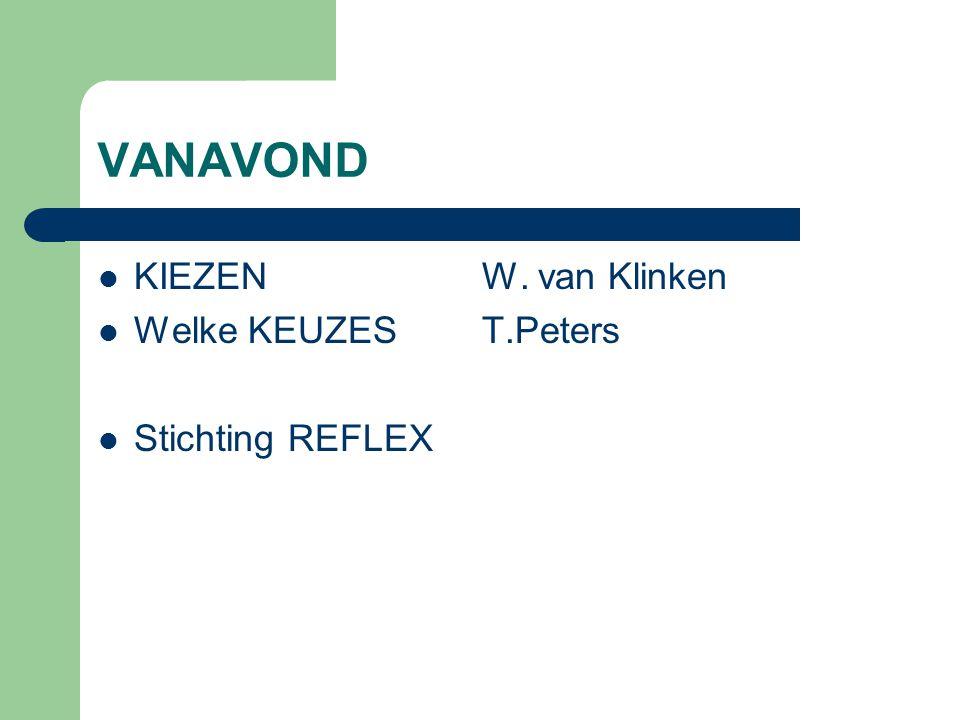 VANAVOND KIEZEN W. van Klinken Welke KEUZES T.Peters Stichting REFLEX