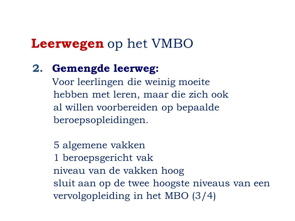 Leerwegen op het VMBO 2. Gemengde leerweg: