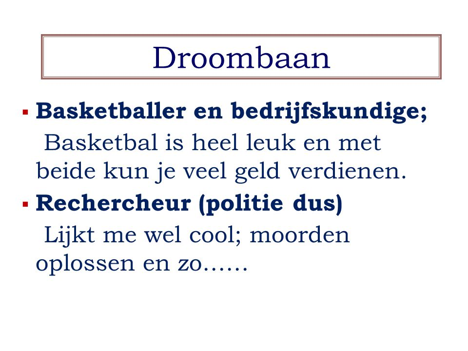 Droombaan Basketballer en bedrijfskundige;