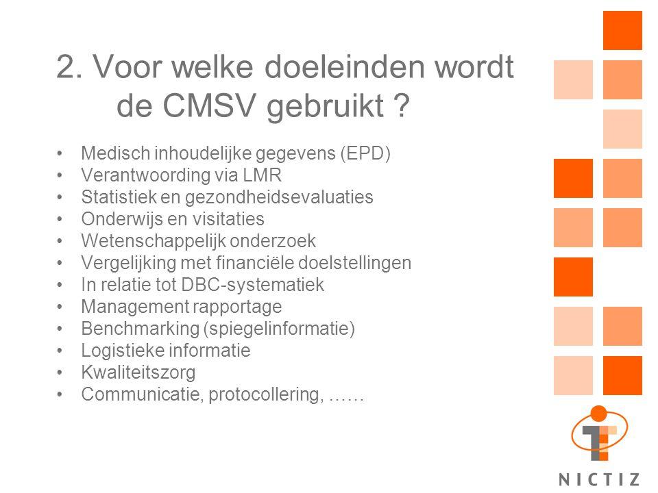 2. Voor welke doeleinden wordt de CMSV gebruikt