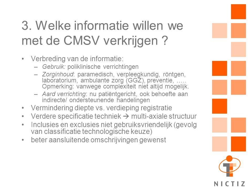 3. Welke informatie willen we met de CMSV verkrijgen