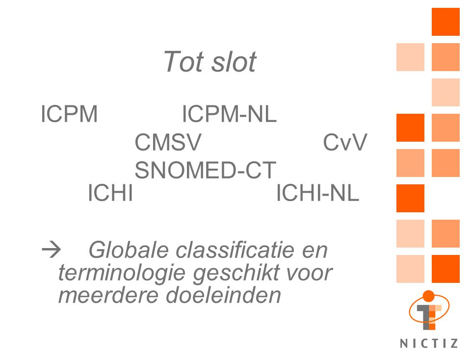 Tot slot ICPM ICPM-NL CMSV CvV SNOMED-CT ICHI ICHI-NL