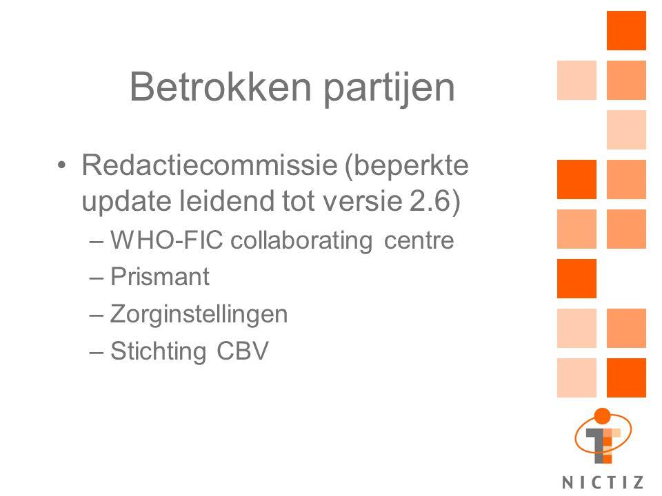 Betrokken partijen Redactiecommissie (beperkte update leidend tot versie 2.6) WHO-FIC collaborating centre.