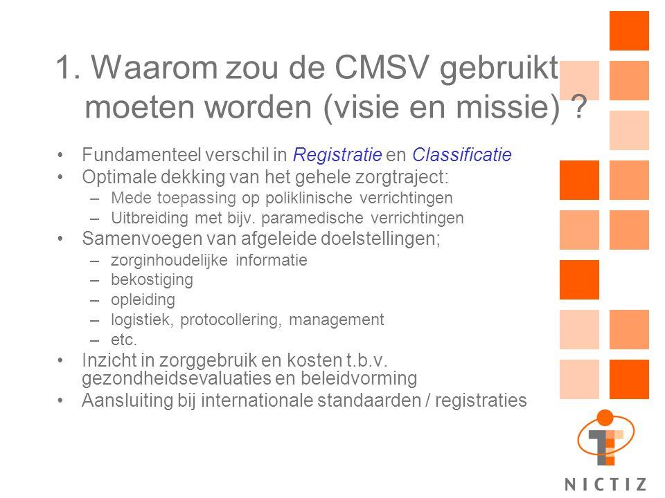 1. Waarom zou de CMSV gebruikt moeten worden (visie en missie)