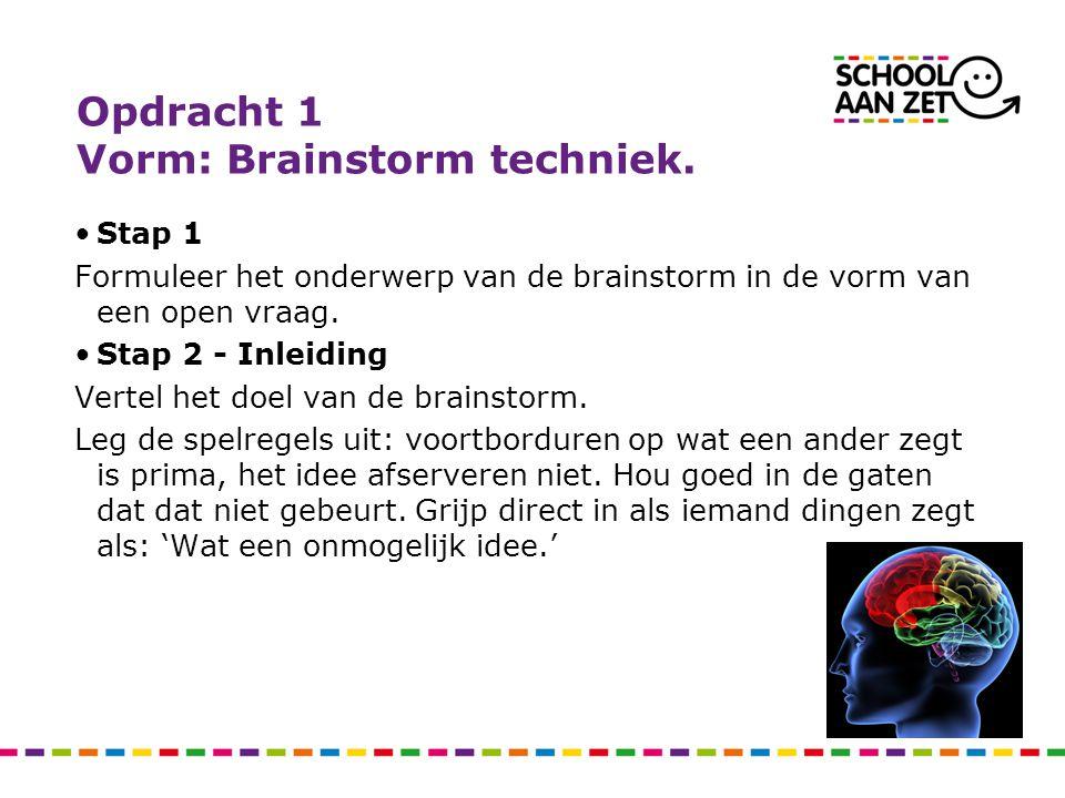Opdracht 1 Vorm: Brainstorm techniek.