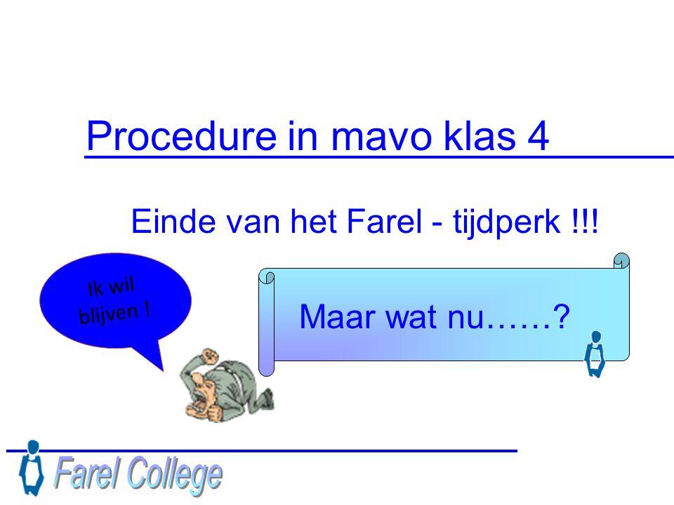 Procedure in mavo klas 4 Einde van het Farel - tijdperk !!!