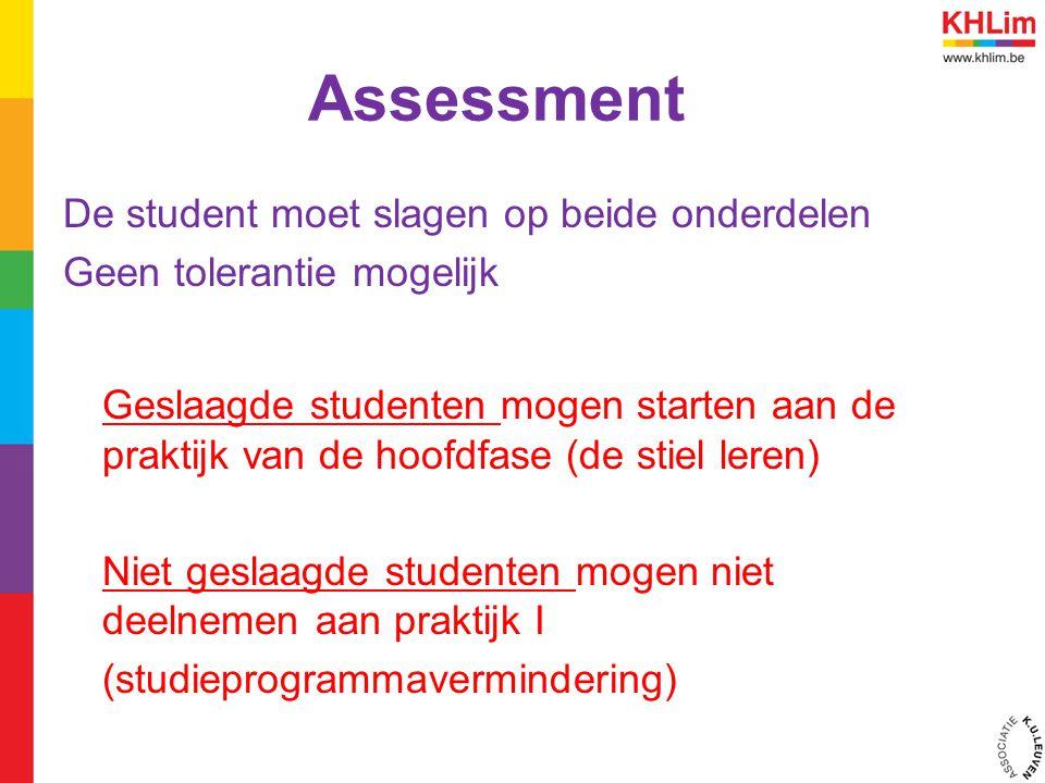 Assessment De student moet slagen op beide onderdelen. Geen tolerantie mogelijk.