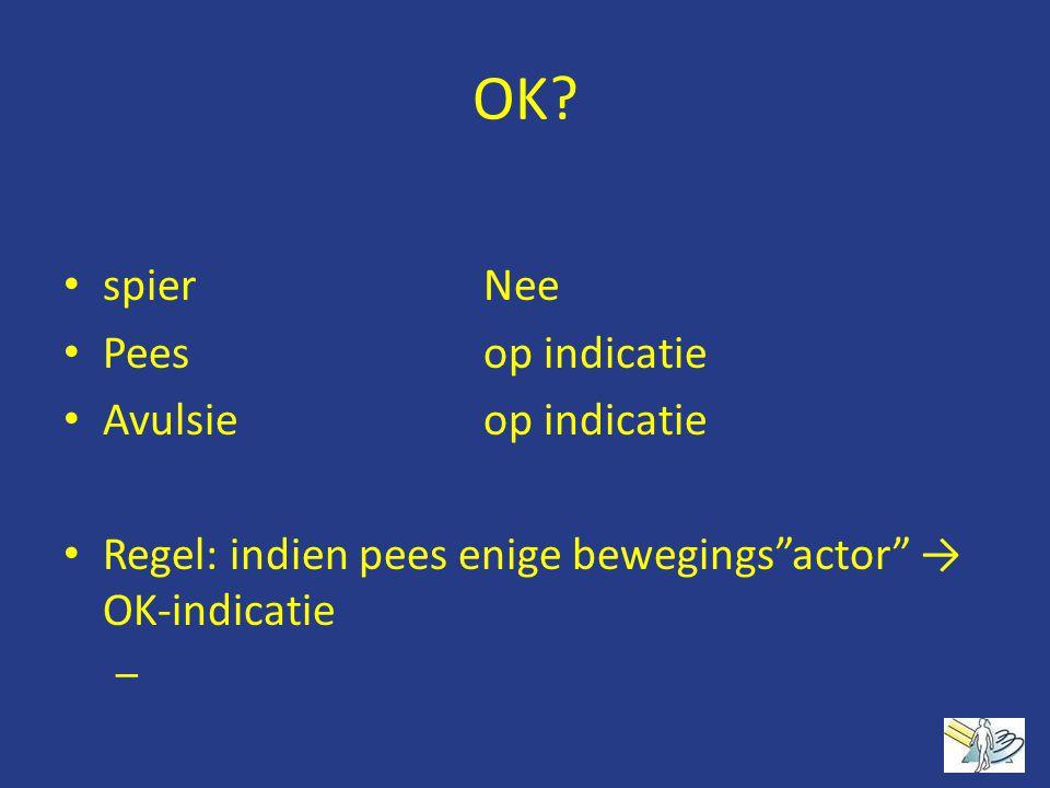 OK spier Nee Pees op indicatie Avulsie op indicatie