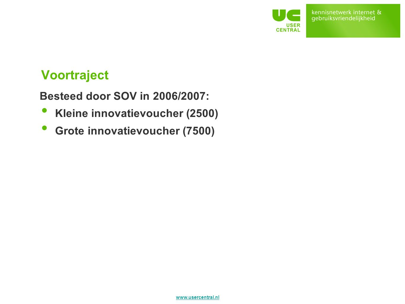 Voortraject Besteed door SOV in 2006/2007: