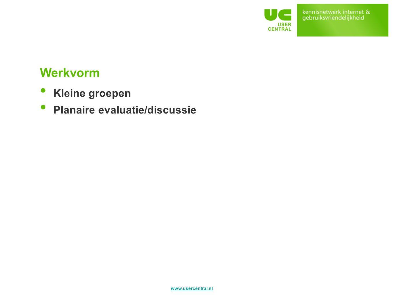 Werkvorm Kleine groepen Planaire evaluatie/discussie