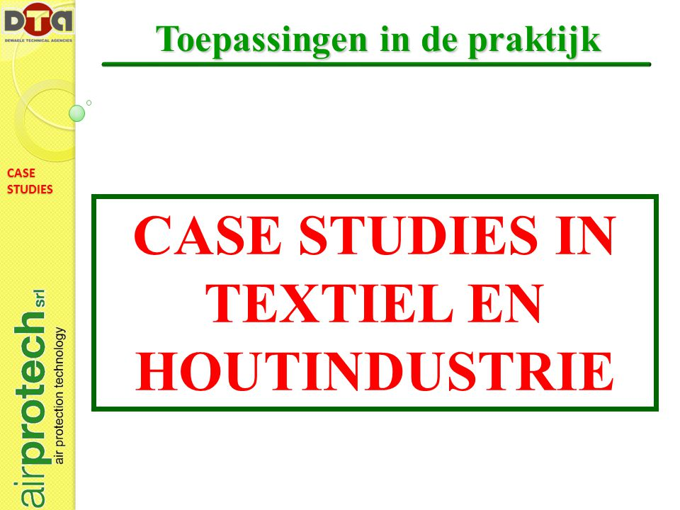 Toepassingen in de praktijk CASE STUDIES IN TEXTIEL EN HOUTINDUSTRIE