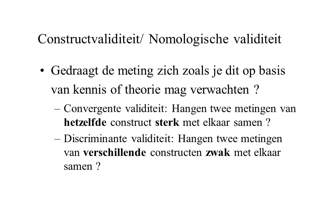 Constructvaliditeit/ Nomologische validiteit