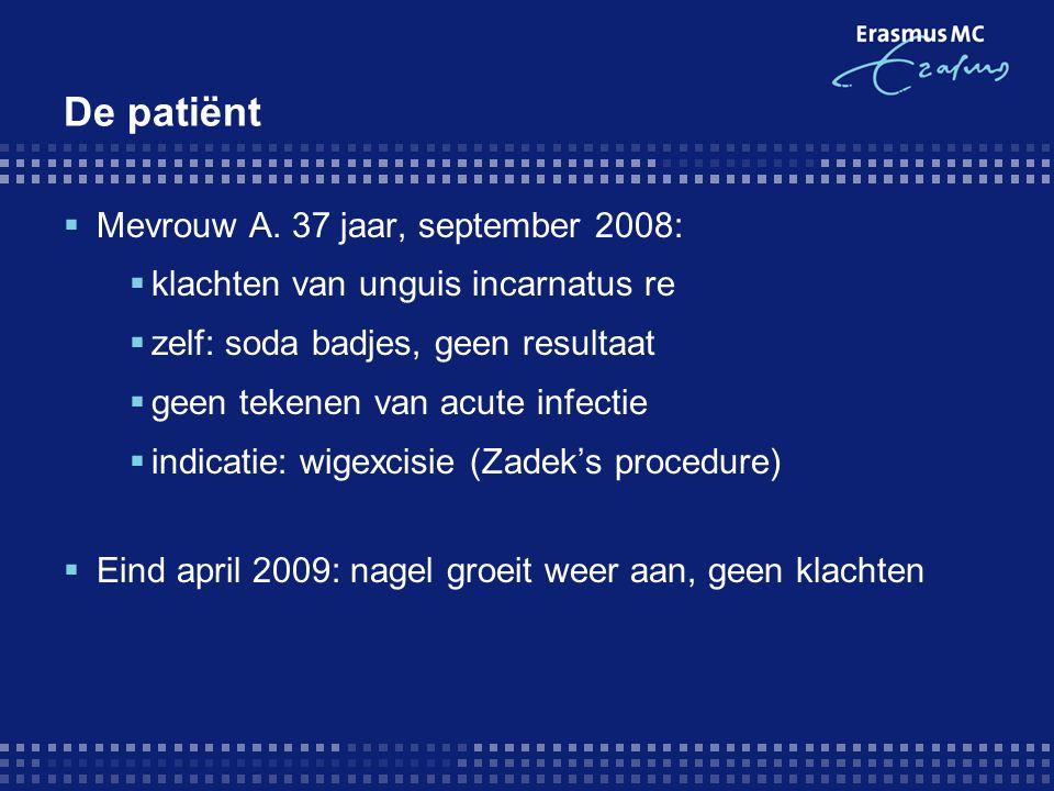 De patiënt Mevrouw A. 37 jaar, september 2008: