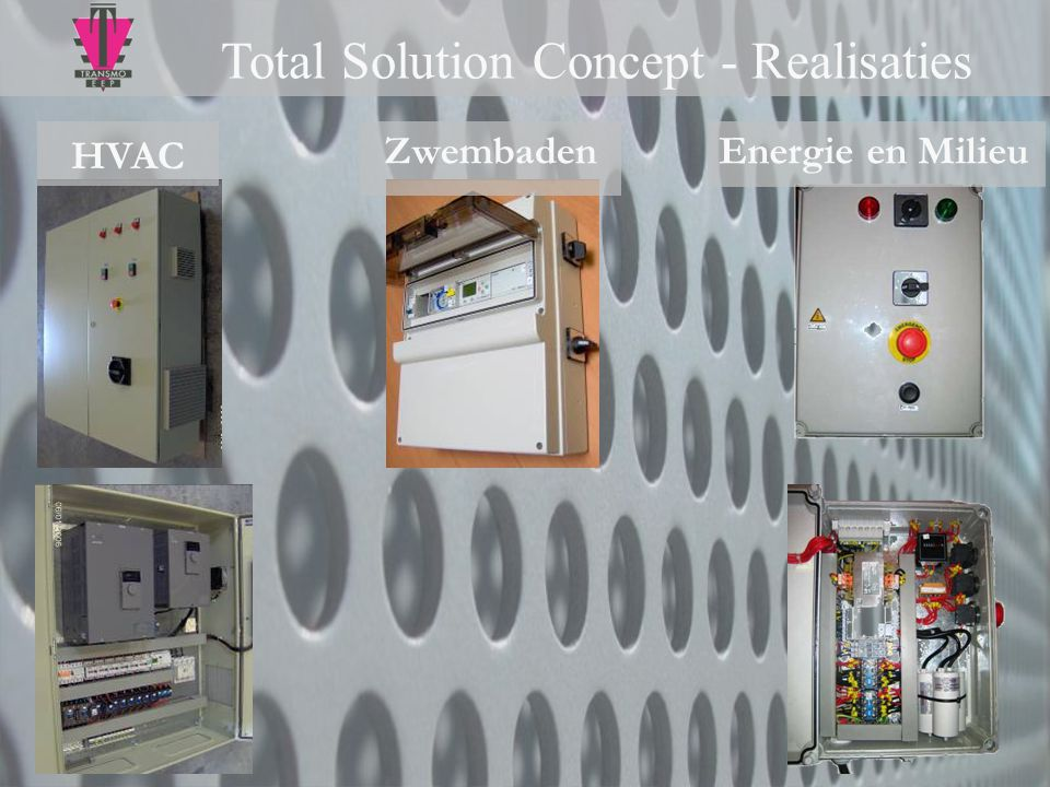 Total Solution Concept - Realisaties