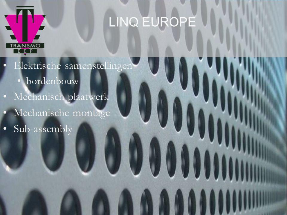 LINQ EUROPE Elektrische samenstellingen Mechanisch plaatwerk