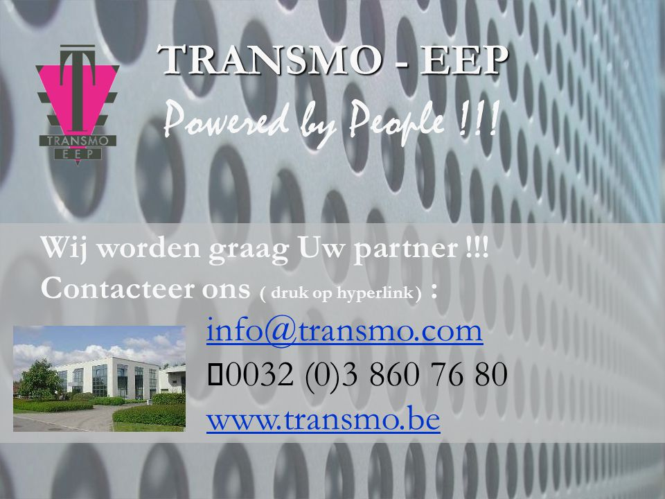Powered by People !!! TRANSMO - EEP info@transmo.com