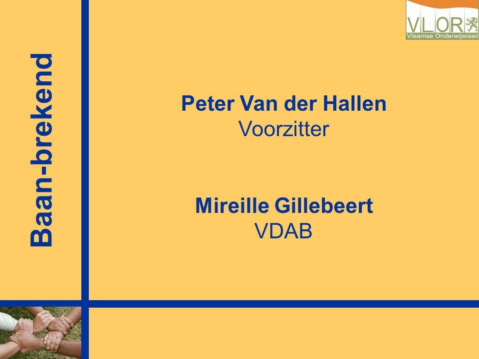 Peter Van der Hallen Voorzitter Mireille Gillebeert VDAB Baan-brekend