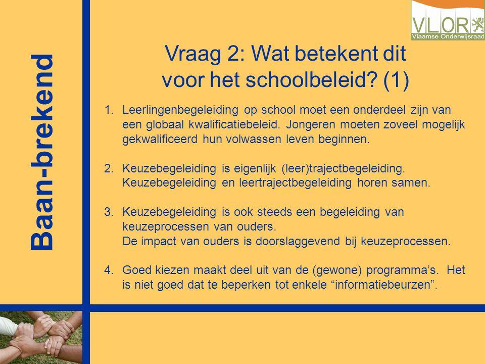 Vraag 2: Wat betekent dit voor het schoolbeleid (1)