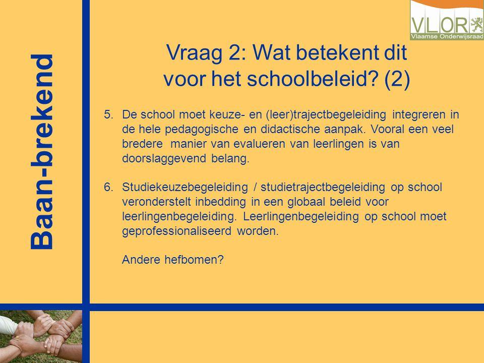 Vraag 2: Wat betekent dit voor het schoolbeleid (2)