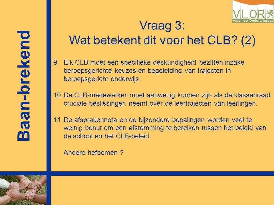 Vraag 3: Wat betekent dit voor het CLB (2)