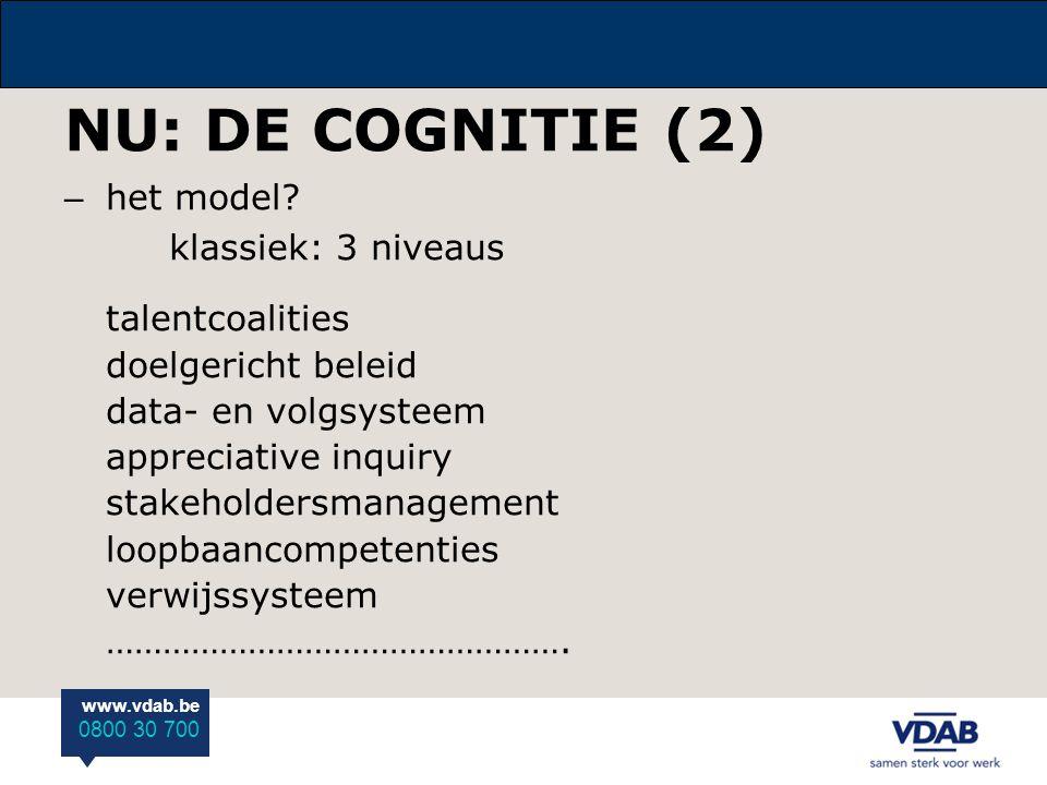 NU: DE COGNITIE (2) het model klassiek: 3 niveaus talentcoalities