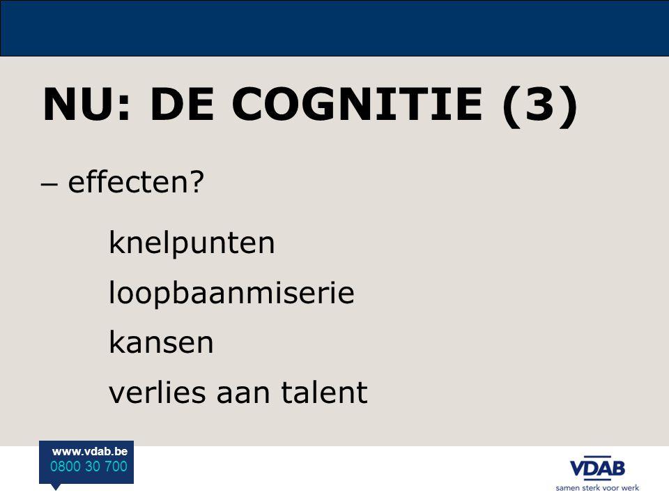 NU: DE COGNITIE (3) effecten knelpunten loopbaanmiserie kansen