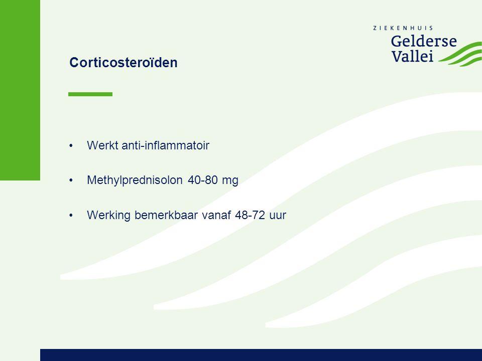 Corticosteroïden Werkt anti-inflammatoir Methylprednisolon 40-80 mg