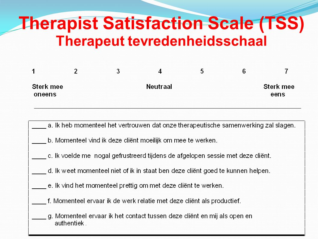 Therapist Satisfaction Scale (TSS) Therapeut tevredenheidsschaal