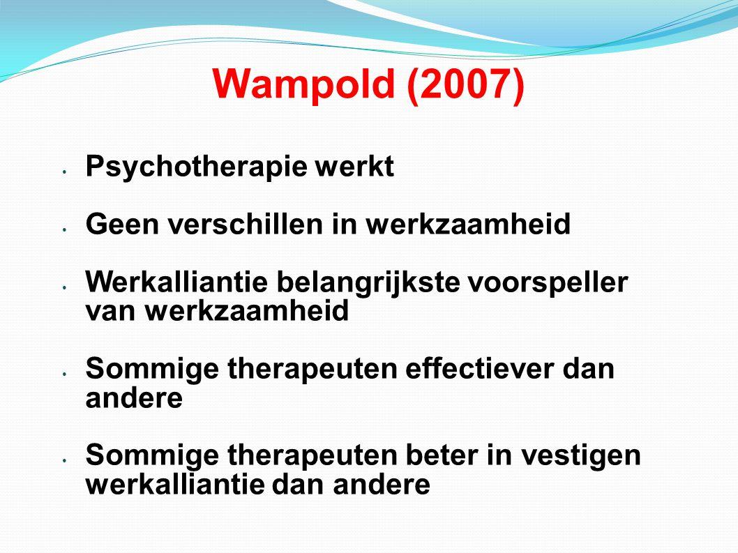 Wampold (2007) Psychotherapie werkt Geen verschillen in werkzaamheid