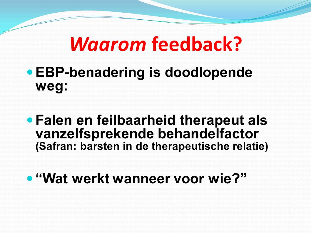 Waarom feedback EBP-benadering is doodlopende weg: