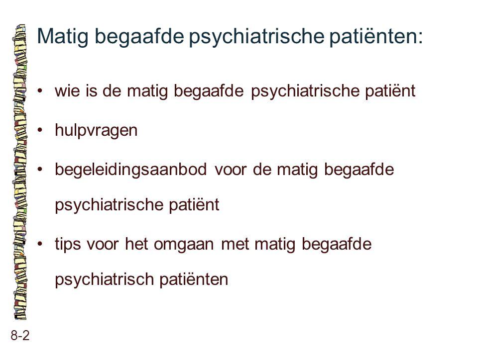 Matig begaafde psychiatrische patiënten: