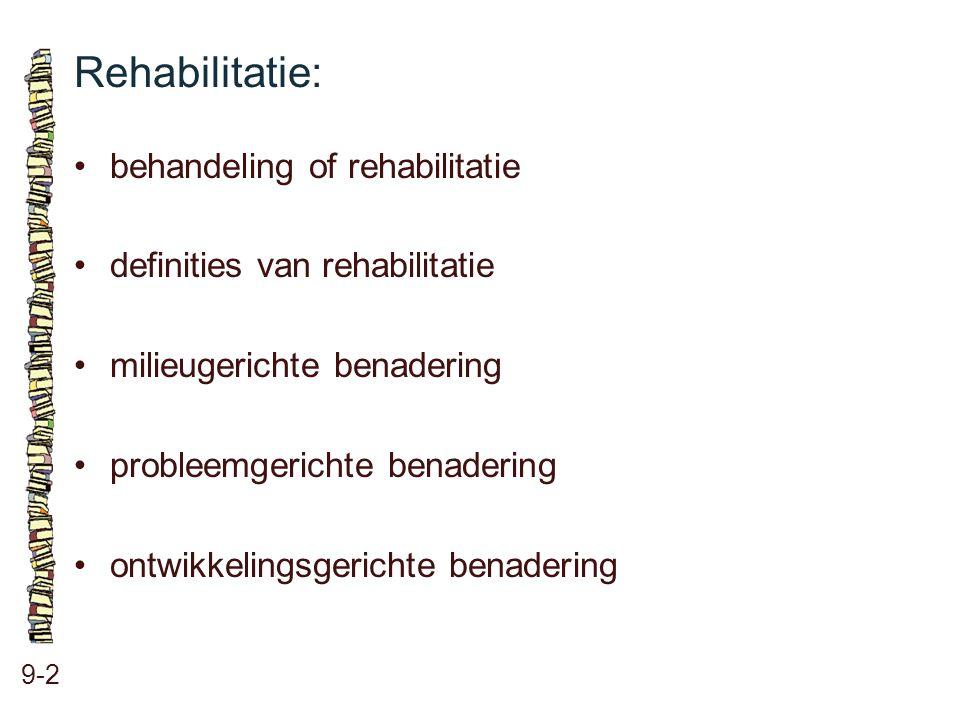Rehabilitatie: • behandeling of rehabilitatie