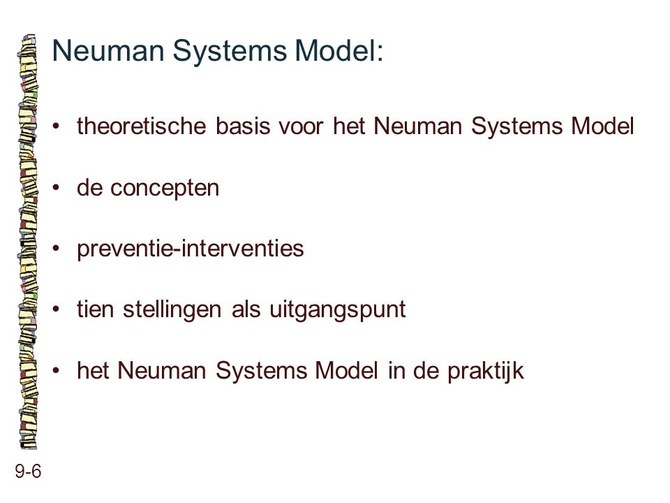 Neuman Systems Model: • theoretische basis voor het Neuman Systems Model. • de concepten. • preventie-interventies.