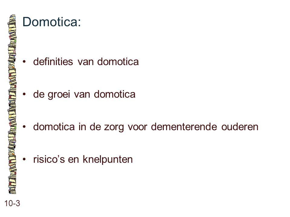 Domotica: • definities van domotica • de groei van domotica