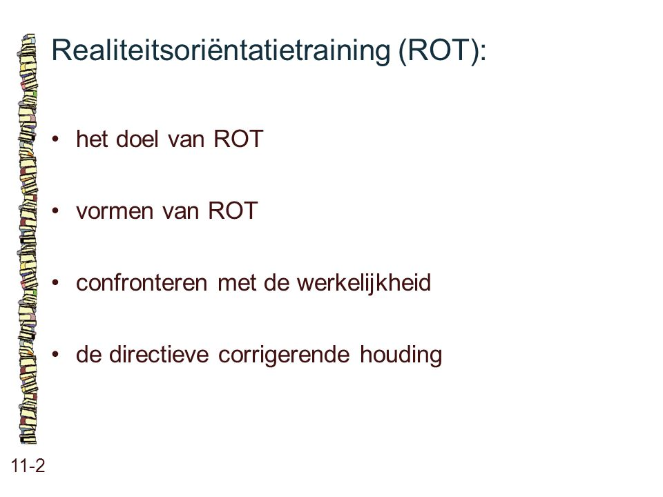 Realiteitsoriëntatietraining (ROT):
