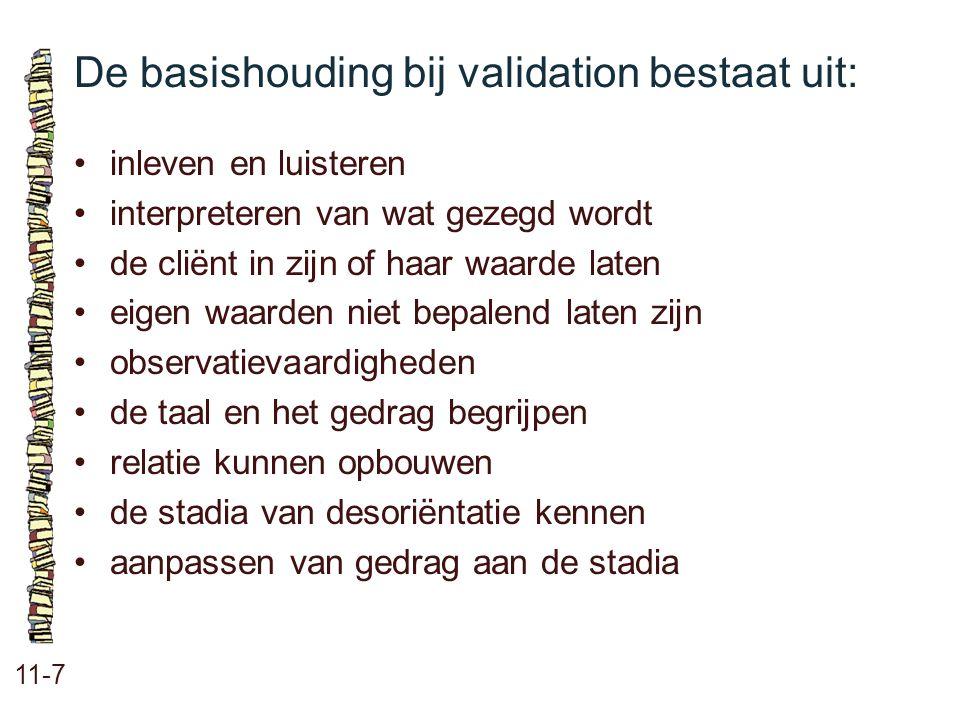 De basishouding bij validation bestaat uit: