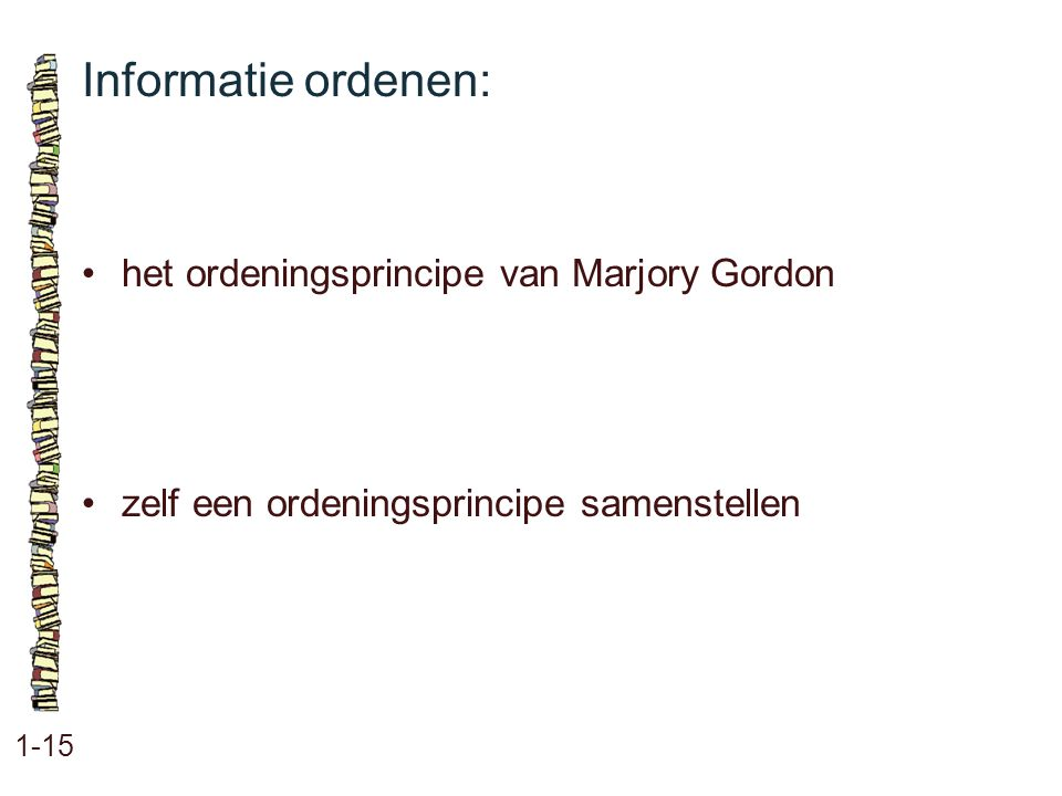 Informatie ordenen: • het ordeningsprincipe van Marjory Gordon