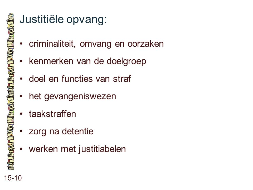 Justitiële opvang: • criminaliteit, omvang en oorzaken