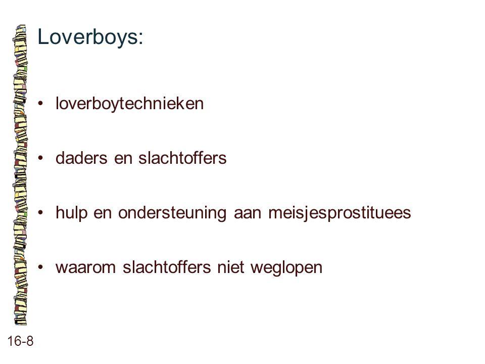 Loverboys: • loverboytechnieken • daders en slachtoffers